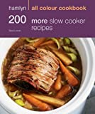 200 More Slow Cooker Recipes: Hamlyn All Colour Cookbook