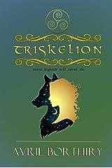 Triskelion: a legend continues Kindle Edition