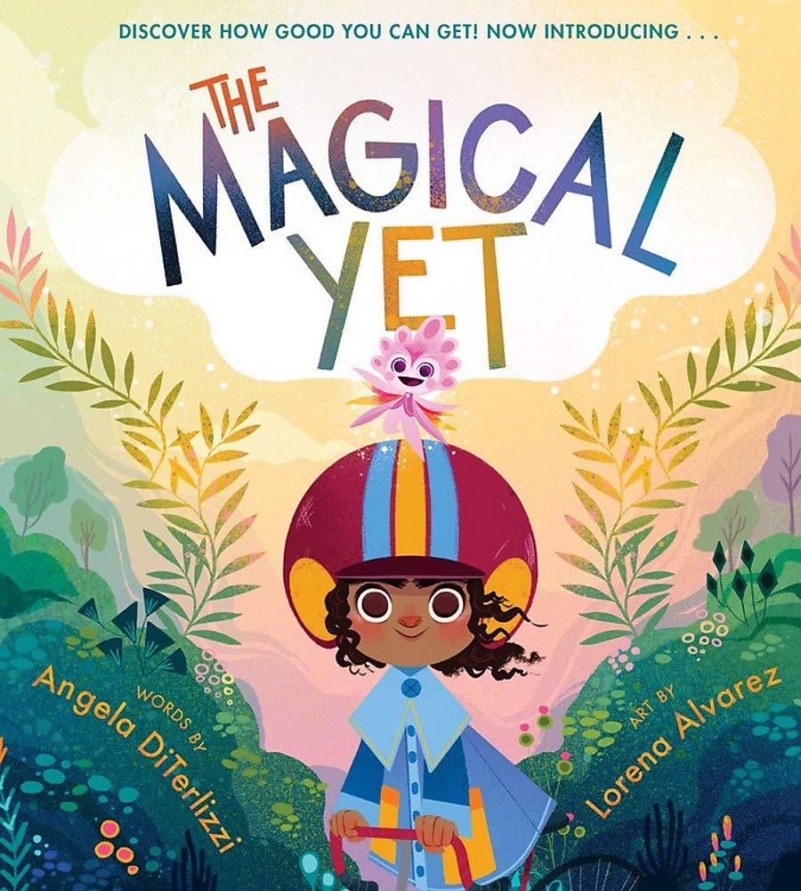 The Magical Yet: DiTerlizzi, Angela, Alvarez, Lorena, Alvarez ...