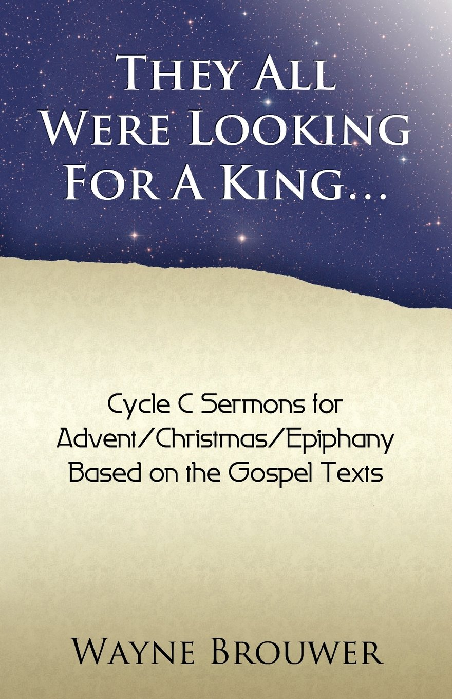 Download They All Were Looking for a King: Advent/Christmas/Epiphany, Cycle C PDF
