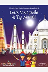 Let's Visit Delhi & Taj Mahal! (Maya & Neel's India Adventure Series) Paperback