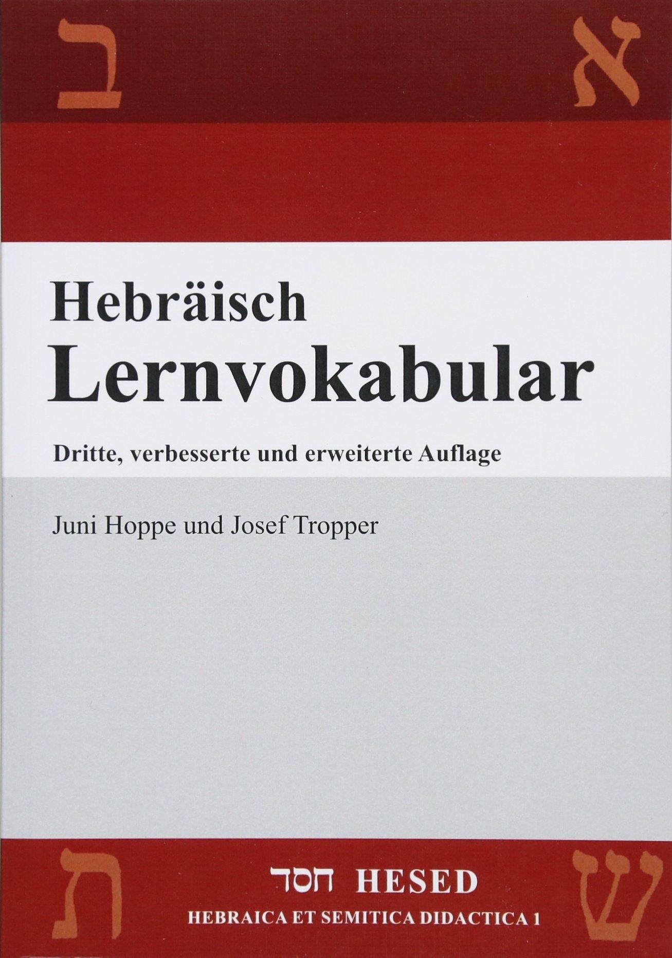 Hebräisch Lernvokabular: 500 Vokabeln, thematisch angeordnet in 60 Lektionen, zum täglichen Lernen und Wiederholen (HESED) Taschenbuch – 15. Oktober 2013 Juni Hoppe Josef Tropper Florian Priesemuth Spenner