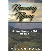 Rescuing Tiffany: Stone Knights MC Book 4