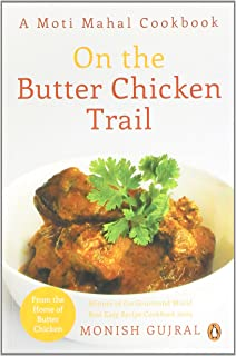 On The Butter Chicken Trail A Moti Mahal Cookbook