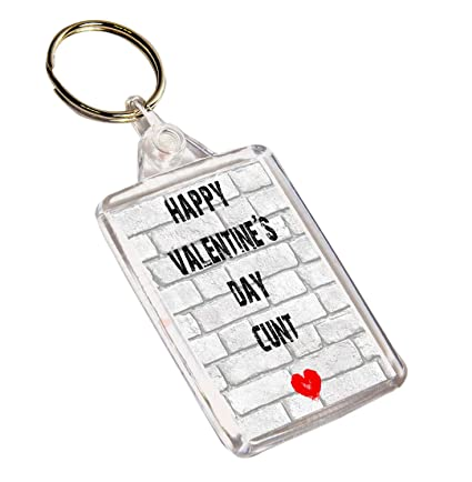 Keyring - Funny Rude Saying Gift for Him or Her - Happy Valentine s Day  C nt  Amazon.co.uk  Kitchen   Home 74159e656