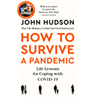 John Hudson's How to Survive a Pandemic: Life Lessons for Coping with Covid-19 (English Edition)