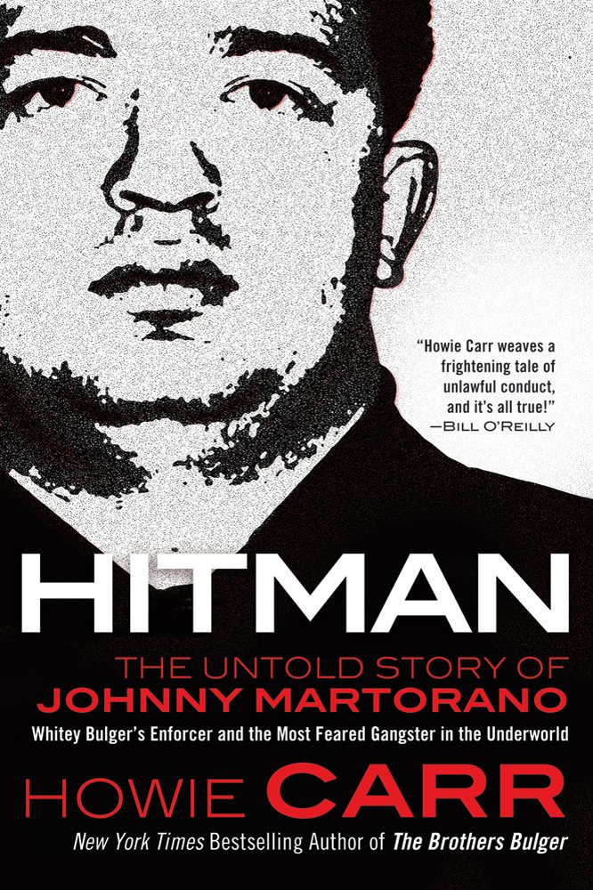 Read Online Hitman: The Untold Story of Johnny Martorano: Whitey Bulger's Enforcer and the Most Feared Gangster in the Underworld ebook
