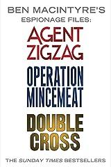 Ben Macintyre's Espionage Files: Agent Zigzag, Operation Mincemeat & Double Cross Kindle Edition