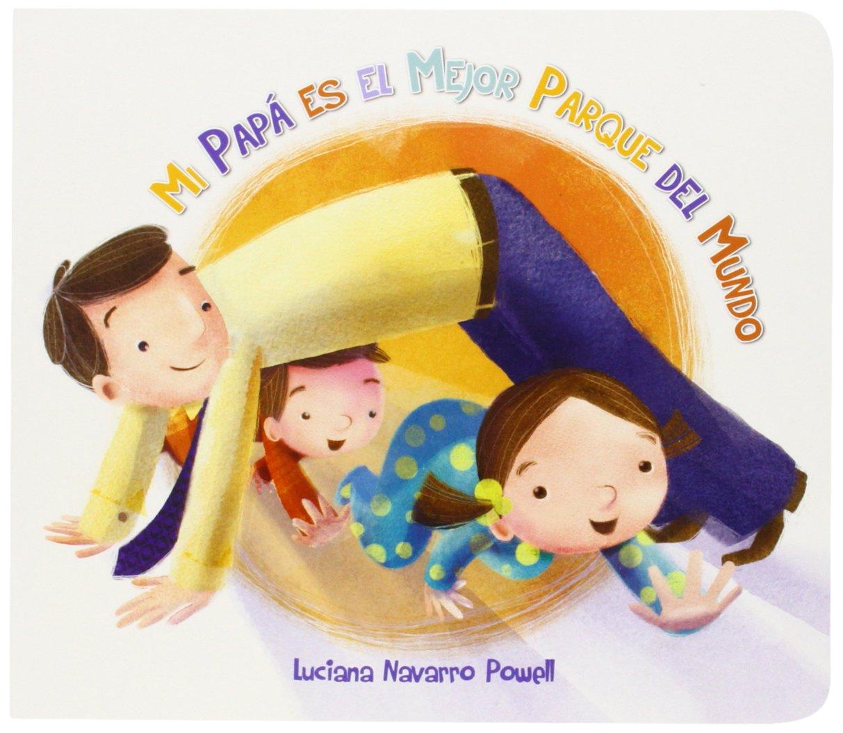 Mi papa es el mejor parque del mundo (Spanish Edition) PDF Text fb2 book
