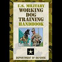 U.S. Military Working Dog Training Handbook (English Edition)