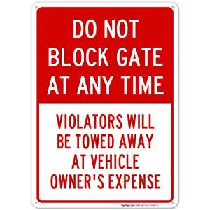 Do Not Block Gate at Any Time Sign, 10x14 Rust Free Aluminum, Weather/Fade Resistant, Easy Mounting, Indoor/Outdoor Use, Made in USA by SIGO SIGNS