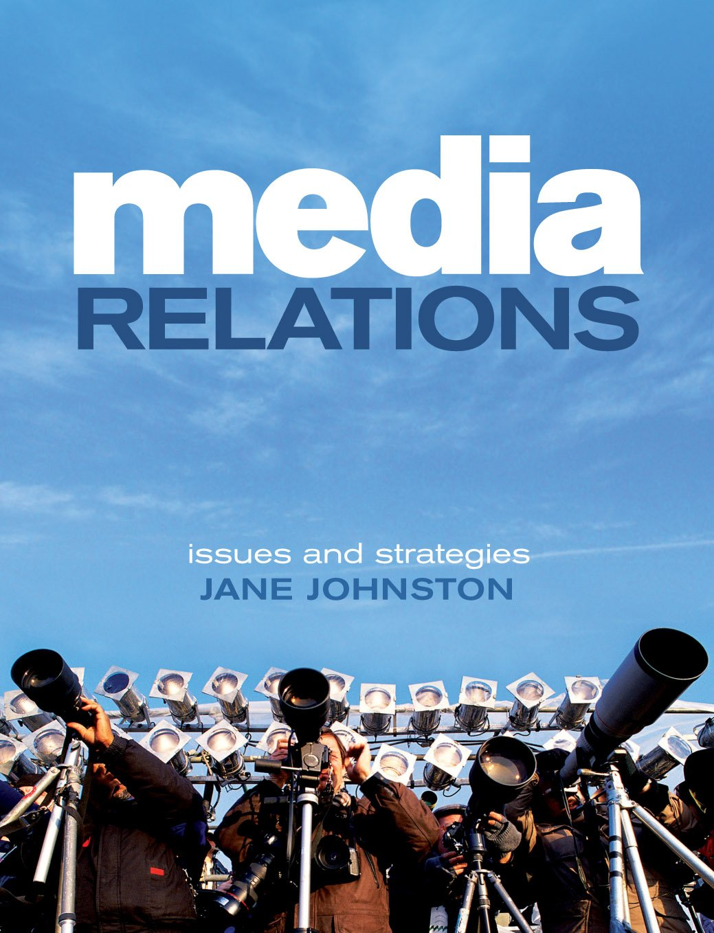 Media Relations: Issues and Strategies PDF