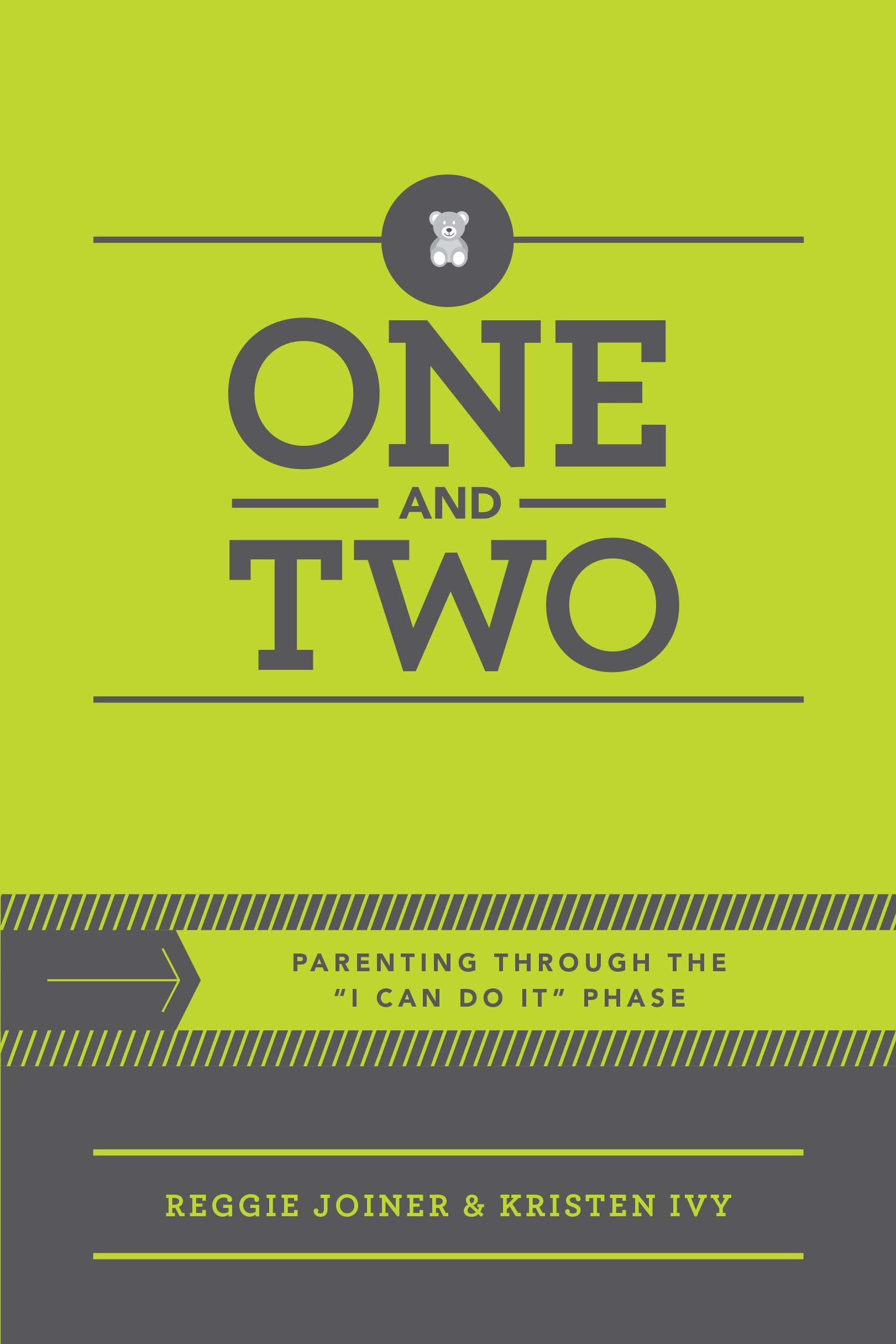 """Read Online One and Two: Parenting Through the """"I Can Do It"""" Phase pdf epub"""