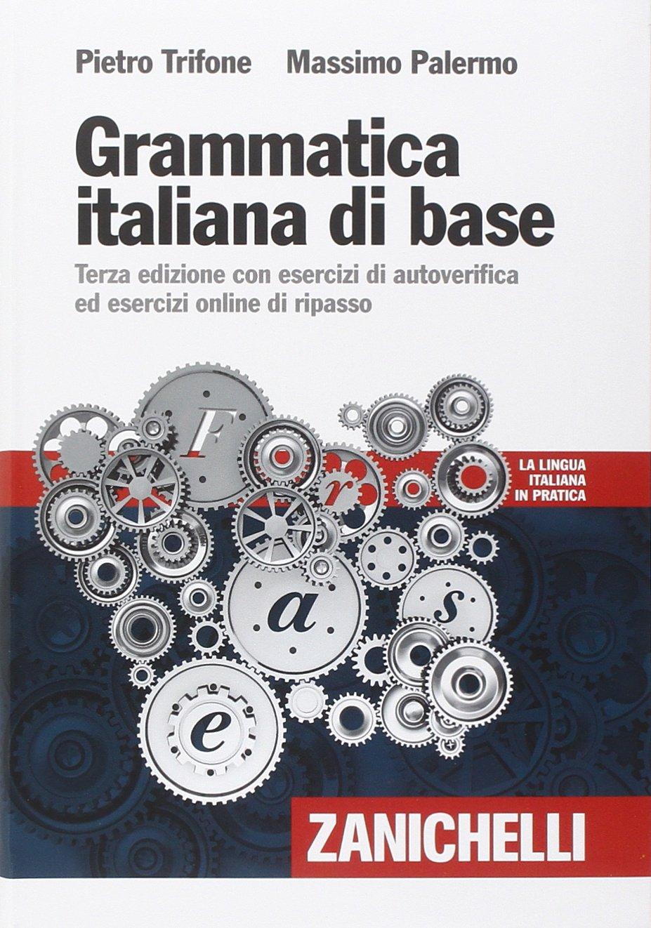 Grammatica italiana di base. Con esercizi di autoverifica ed esecizi online di ripasso