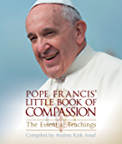 Pope Francis' Little Book of Compassion: The Essential Teachings