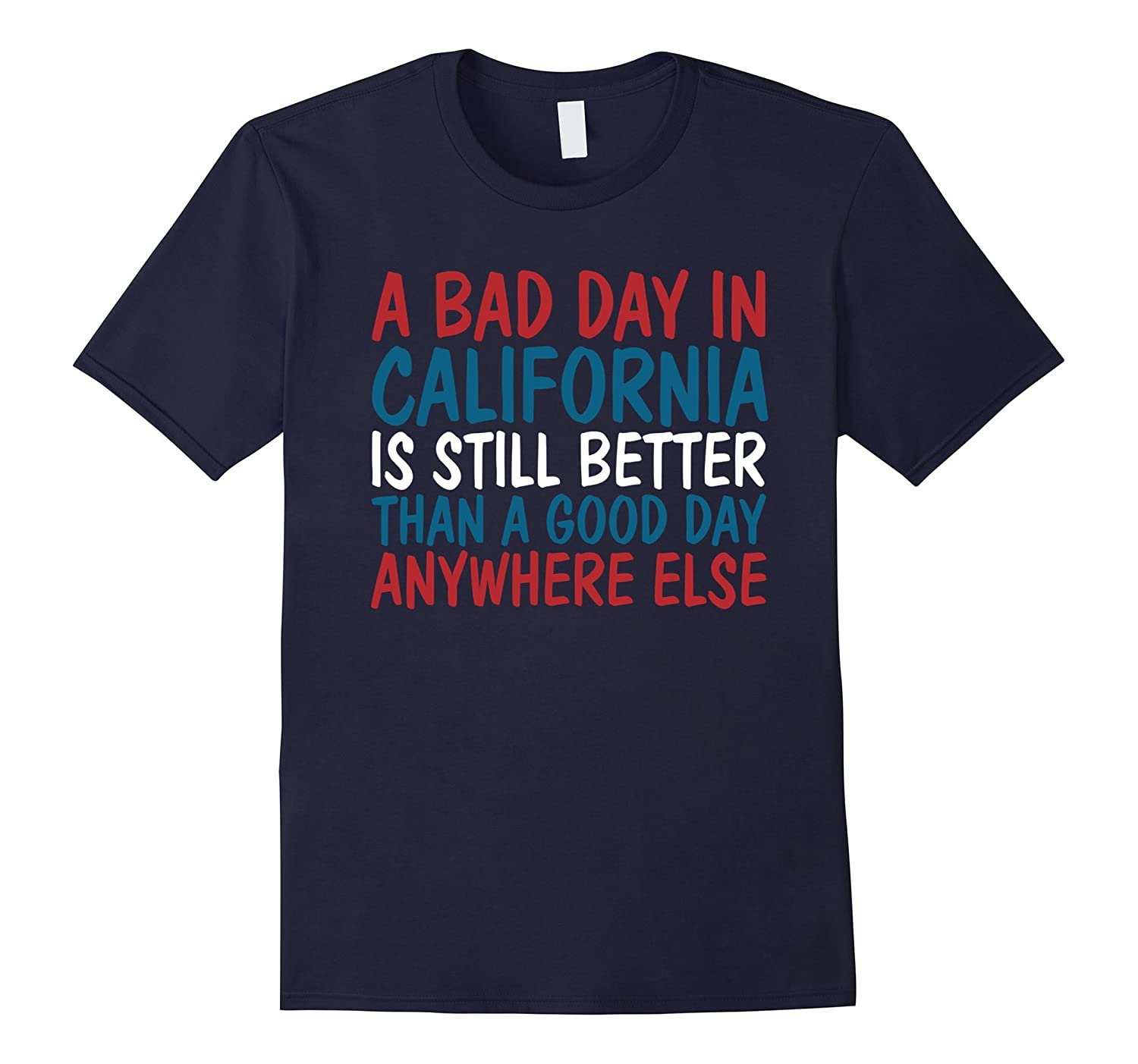 A Bad Day In California Funny Gift T-Shirt-CD