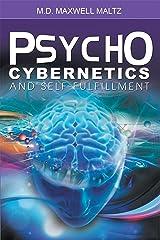 Psycho-Cybernetics and Self-Fulfillment Kindle Edition