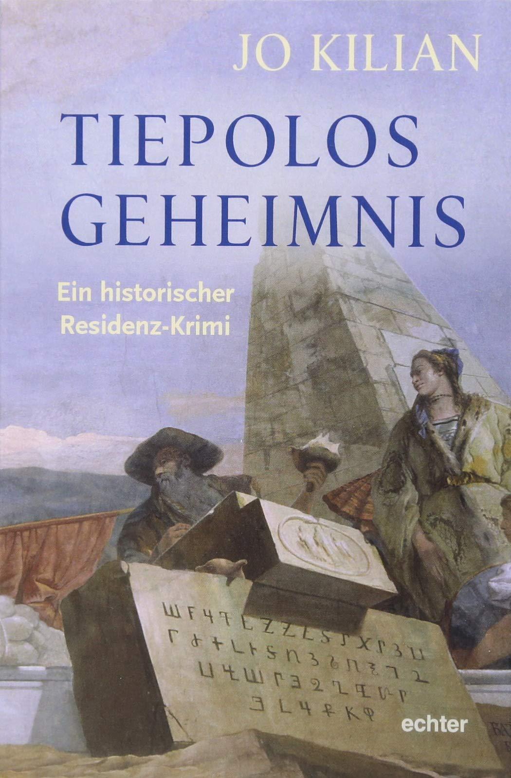 Tiepolos Geheimnis: Ein historischer Residenz-Krimi
