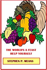 The World's a Feast: HELP YOURSELF ! Kindle Edition