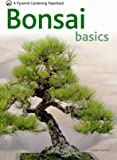 Bonsai Basics: A Comprehensive Guide to Care and Cultivation (Pyramids)