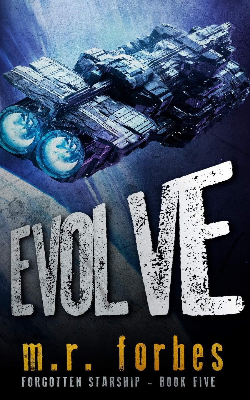 M. R. Forbes Evolve (Forgotten Starship, Book 5)