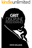 Grit, Discipline, Perseverance: The Emotional Habits That Drive Success (Resilience, Willpower)