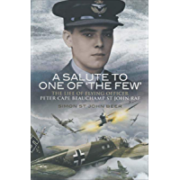 A Salute to One of 'the Few': The Life of Flying Officer Peter Cape Beauchamp St John RAF