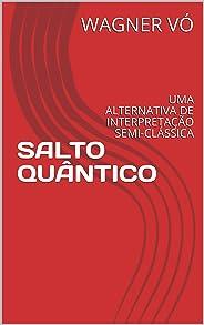 SALTO QUÂNTICO : UMA ALTERNATIVA DE INTERPRETAÇÃO SEMI-CLÁSSICA