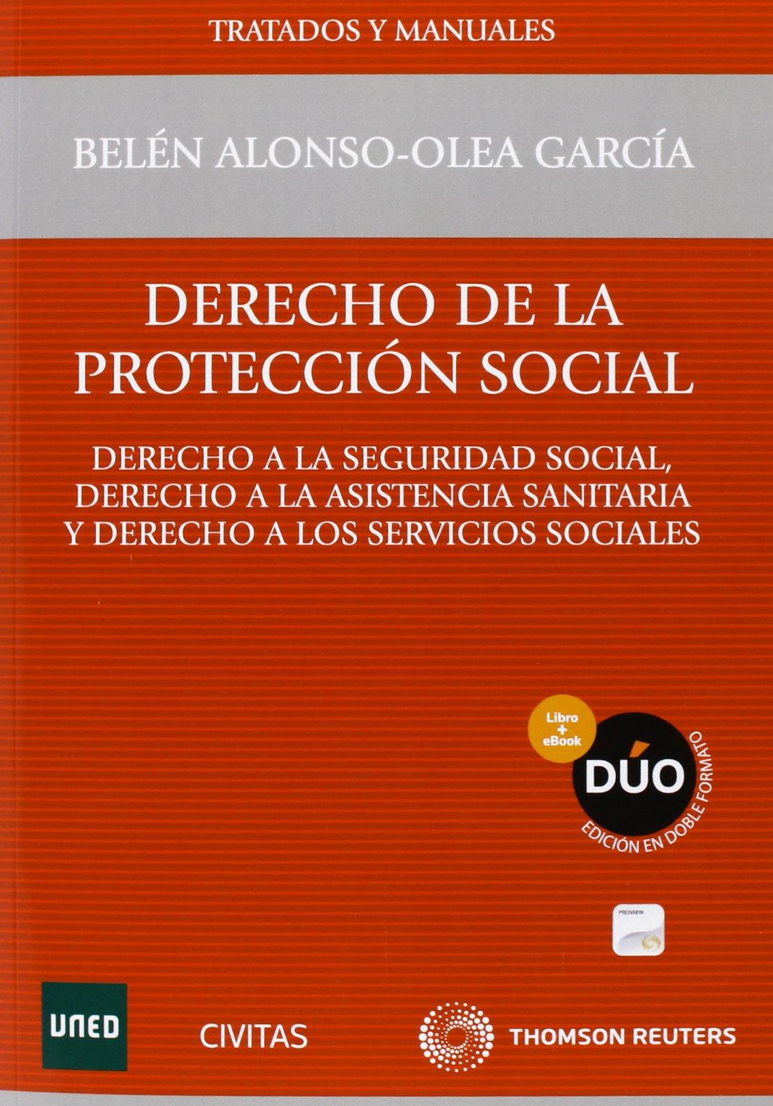 Derecho de la Protección Social Papel + e-book Tratados y Manuales de Derecho: Amazon.es: Alonso-Olea García, Belén: Libros
