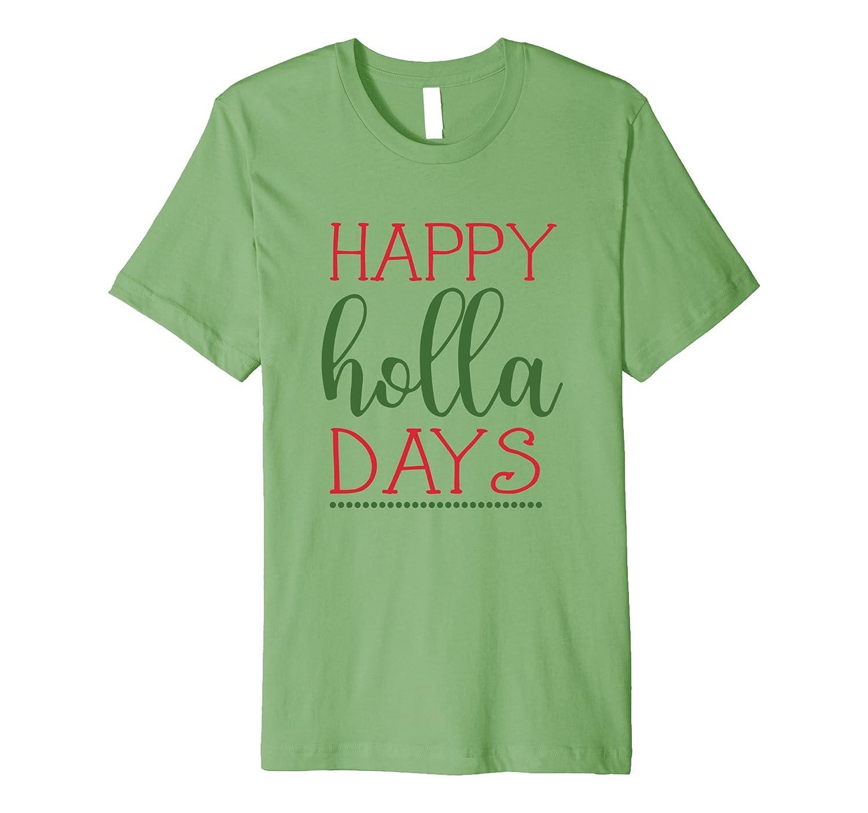 Happy Holla Days Cute Christmas Holiday T Shirt Women, Girls-FL ...