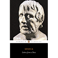 Letters from a Stoic: Epistulae Morales Ad Lucilium (Classics) (English Edition)