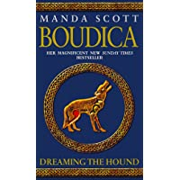 Dreaming The Hound (Boudica 3)