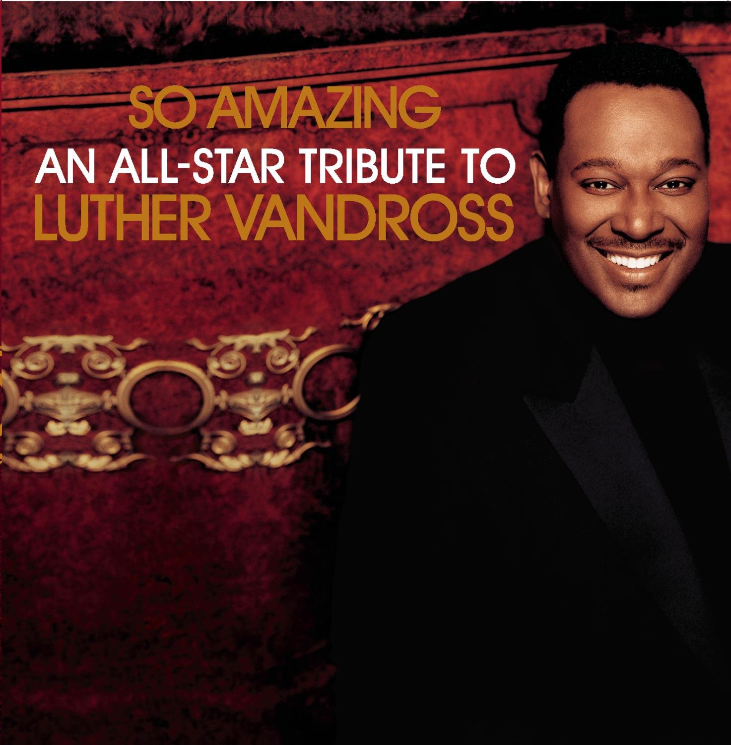 So Amazing...An All-Star Tribute to Luther Vandross