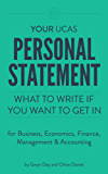 Your UCAS Personal Statement for Business, Economics, Finance, Management & Accounting: What to write if you want to get in (English Edition)