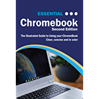 Essential Chromebook: The Illustrated Guide to Using Chromebook (Computer Essentials) (English Edition)