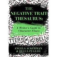 Negative Trait Thesaurus: A Writer's Guide to Character Flaws: 2