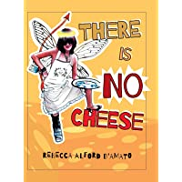 There Is No Cheese