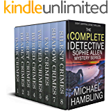 THE COMPLETE DETECTIVE SOPHIE ALLEN BOX SET eight absolutely gripping crime thrillers
