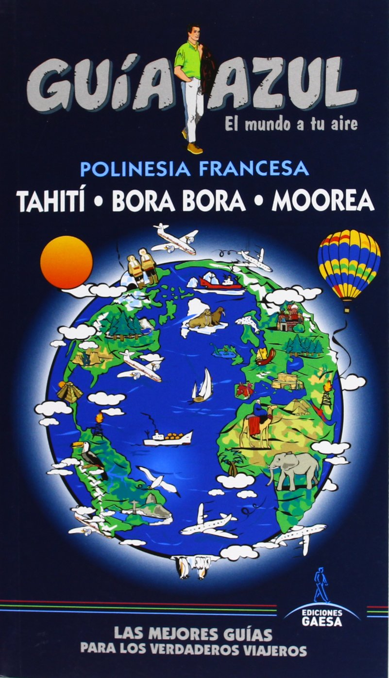 Polinesia Francesa Bora-Bora, Thaití y Moorea Guias Azules: Amazon ...