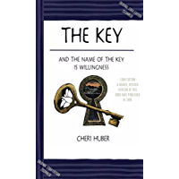 The Key: And the Name of the Key is Willingness: (1984 Edition - Scanned) by Cheri Huber (English Edition)