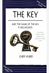 The Key: And the Name of the Key is Willingness: (1984 Edition - Scanned) by Cheri Huber Kindle Edition