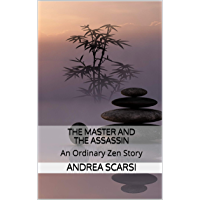 The Master And The Assassin: An Ordinary Zen Story (English Edition)