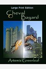 Cheval Bayard: Large Print Edition Paperback