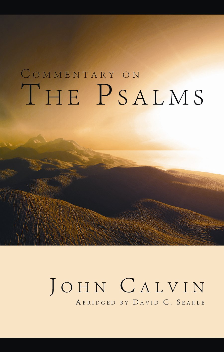 Commentary on The Psalms: John Calvin, David C  Searle
