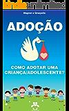 Adoção Brasil - Como adotar uma criança/adolescente?: Gerando amor