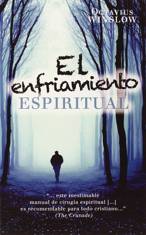 El Enfriamiento Espiritual (Personal Declension and Spiritual Revival of the Soul) (English and Spanish Edition) ebook