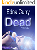 Dead in Bed (Lacey Summers Mystery Series Book 2)