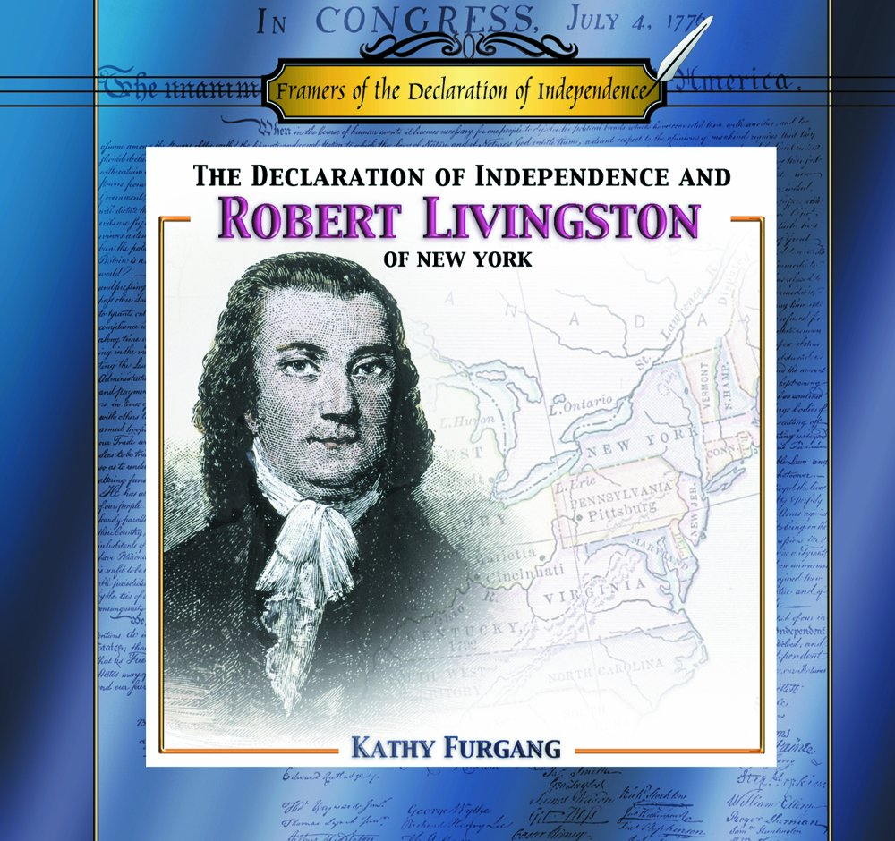 Download The Declaration of Independence and Robert R. Livingston of New York (Framers of the Declaration of Independence) pdf