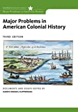 Major Problems in American Colonial History (Major Problems in American History Series)