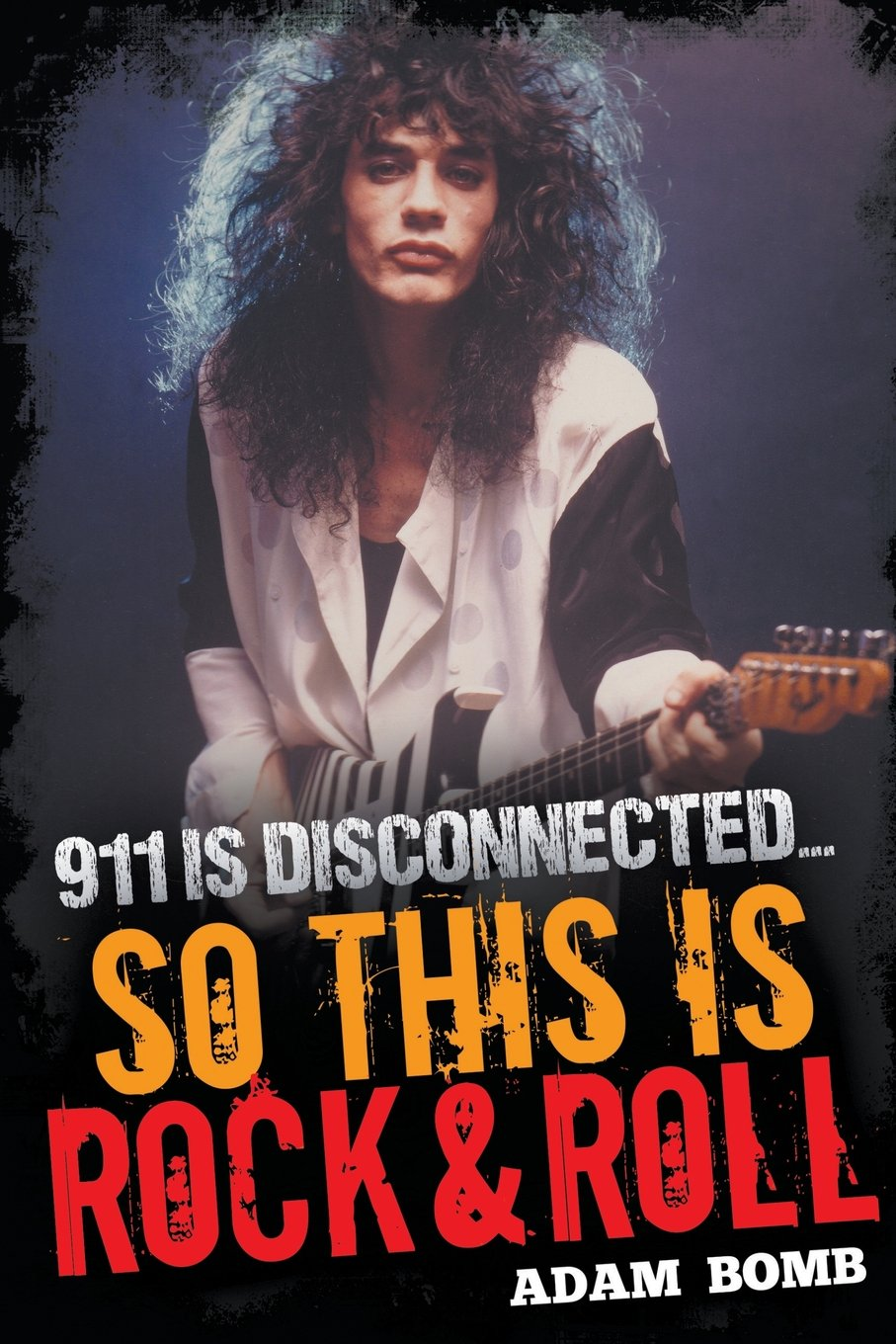 911 is Disconnected: So This is Rock and Roll Paperback – April 10, 2017